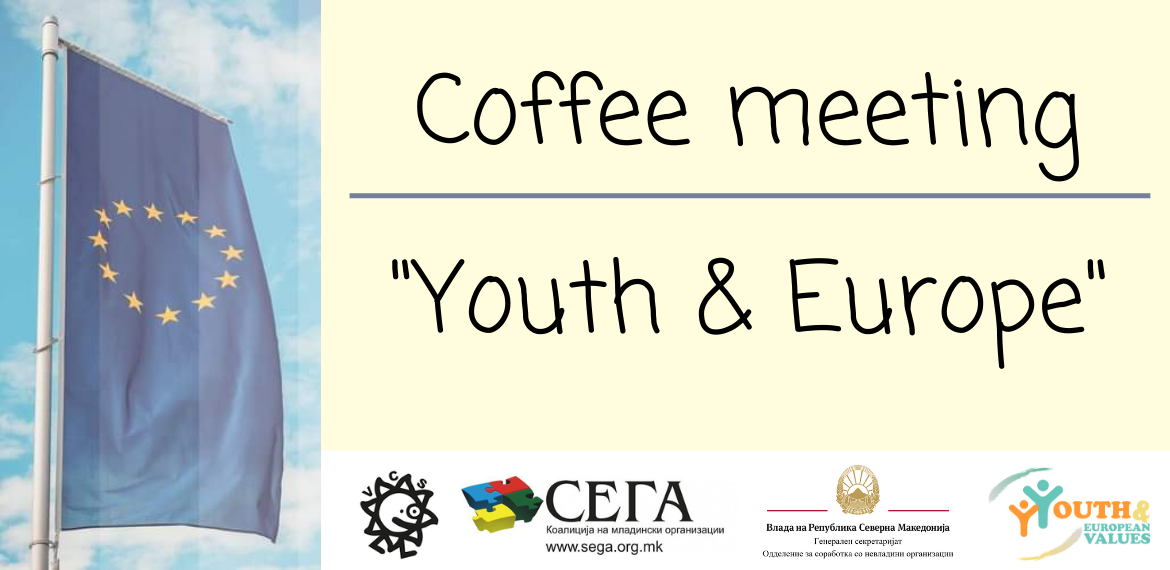 Volunteers Centre Skopje: Coffee Meeting on the Topic Youth & Europe